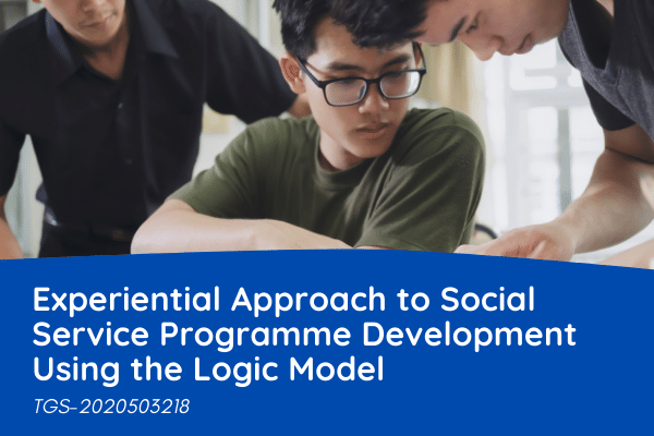 Experiential Approach to Social Service Programme Development Using the Logic Model (Synchronous e-learning)