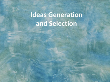 Ideas Generation and Selection